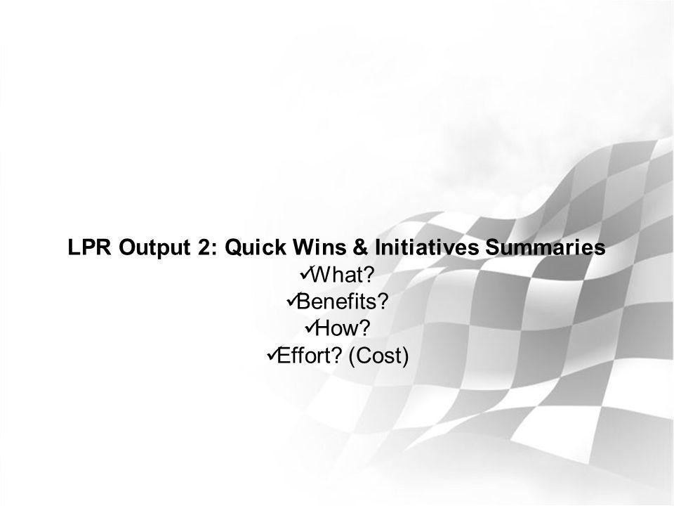 LPR Output 2: Quick Wins & Initiatives Summaries