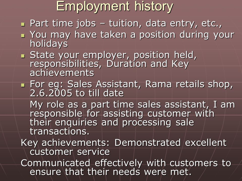 Employment history Part time jobs – tuition, data entry, etc.,