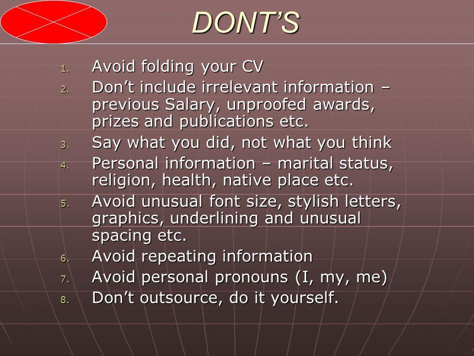 DONT'S Avoid folding your CV