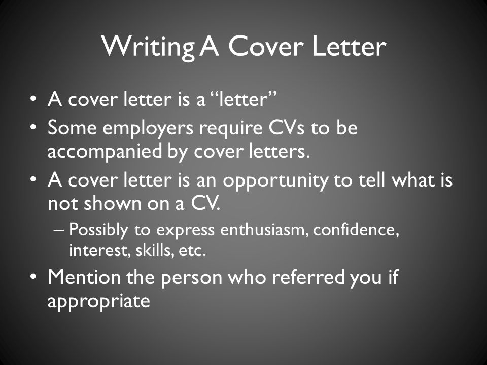 Writing A Cover Letter A cover letter is a letter