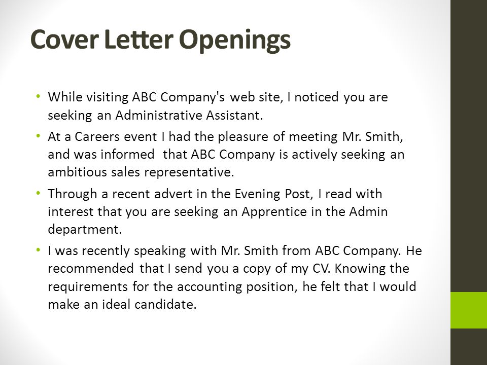 Cover Letter Openings While visiting ABC Company s web site, I noticed you are seeking an Administrative Assistant.