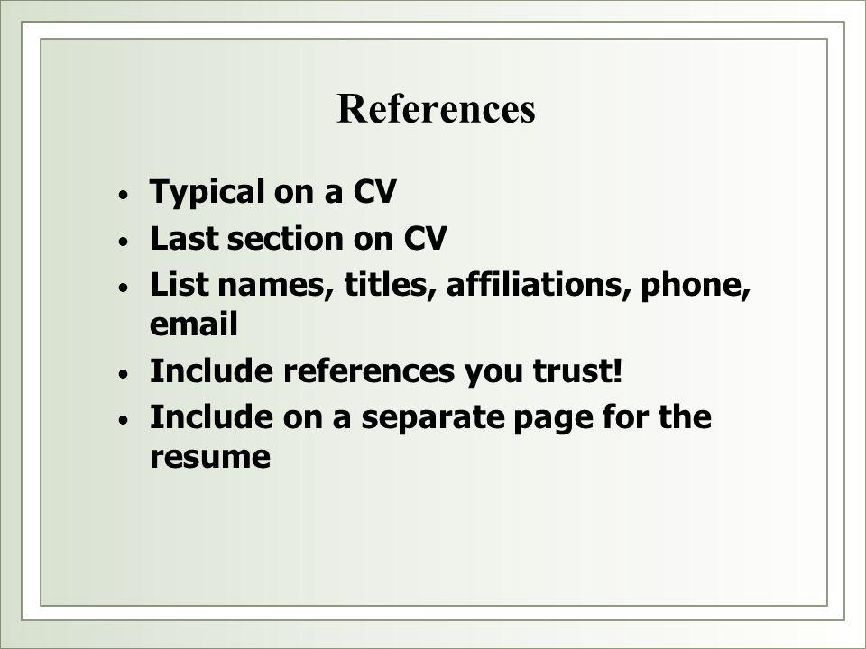 References Typical on a CV Last section on CV