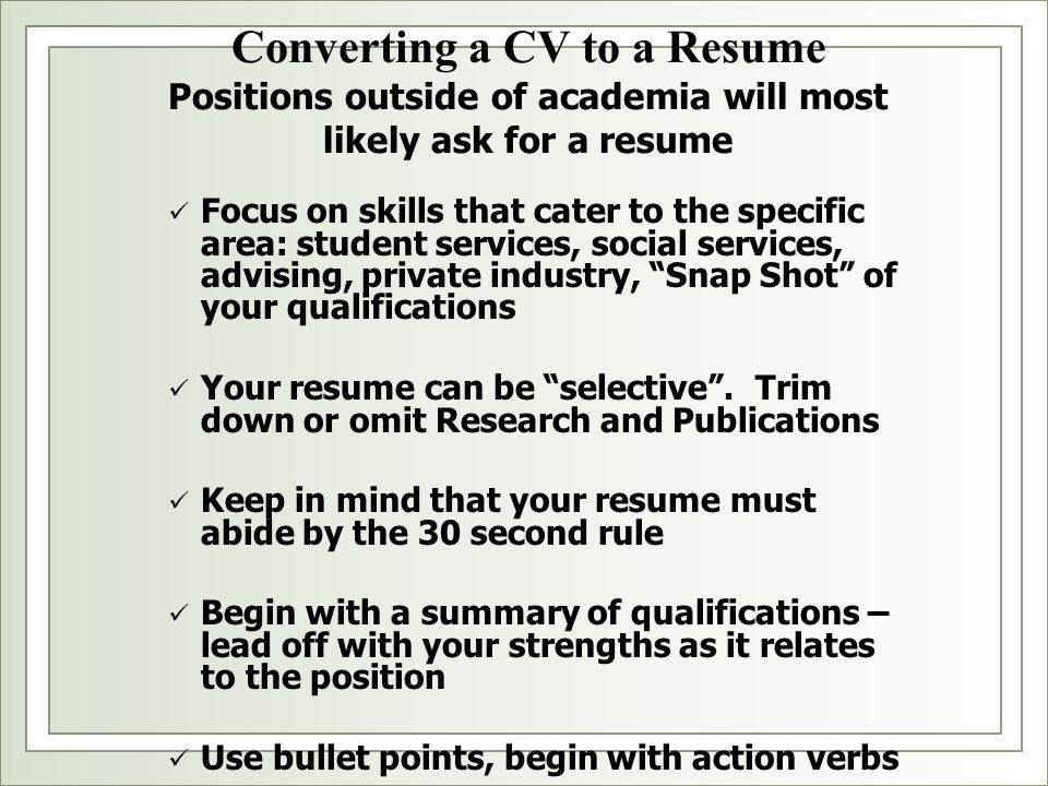 Converting a CV to a Resume Positions outside of academia will most likely ask for a resume