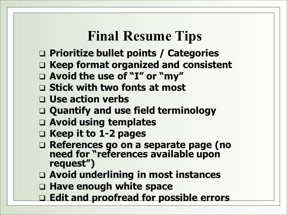 Final Resume Tips Prioritize bullet points / Categories