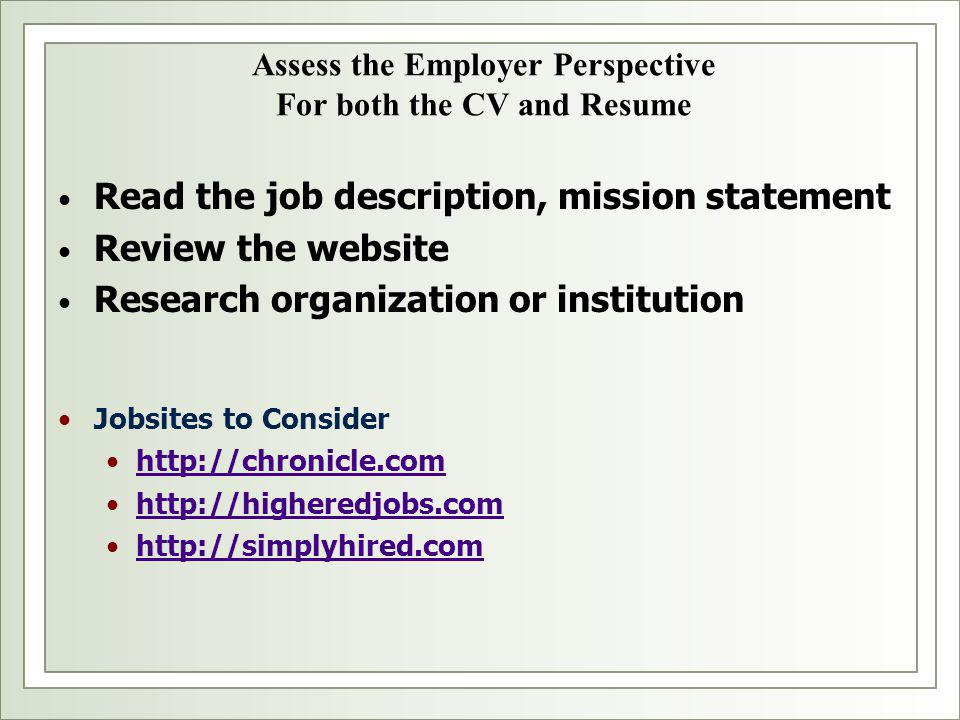 Assess the Employer Perspective For both the CV and Resume