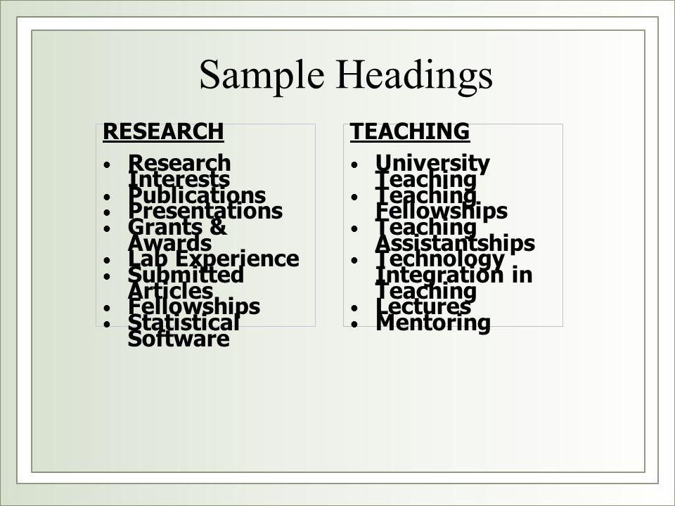 Sample Headings RESEARCH Research Interests Publications Presentations