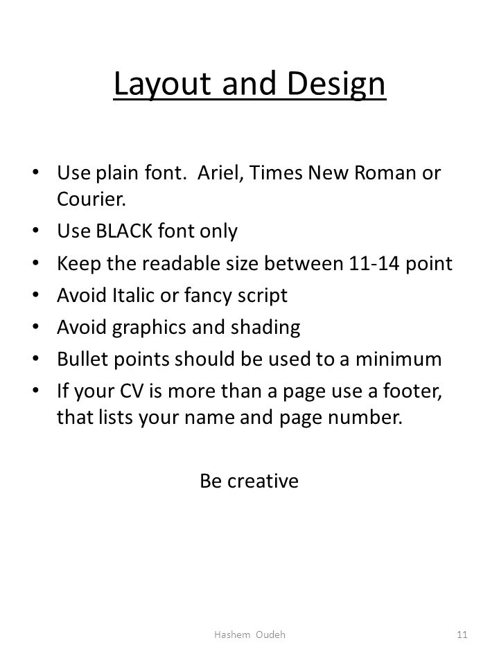 Layout and Design Use plain font. Ariel, Times New Roman or Courier.