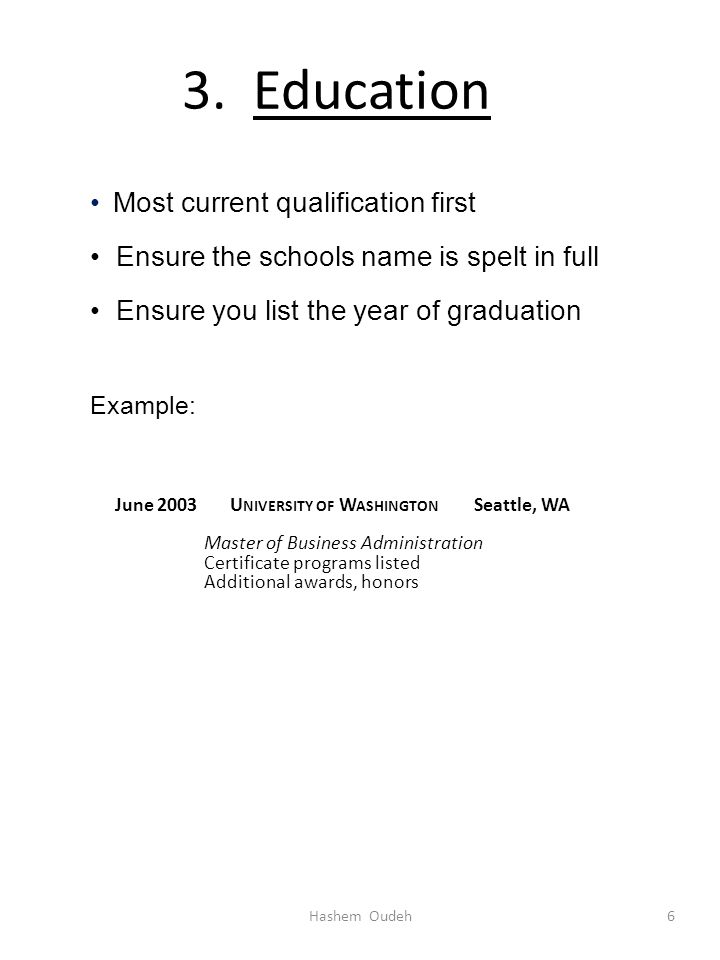 3. Education Most current qualification first