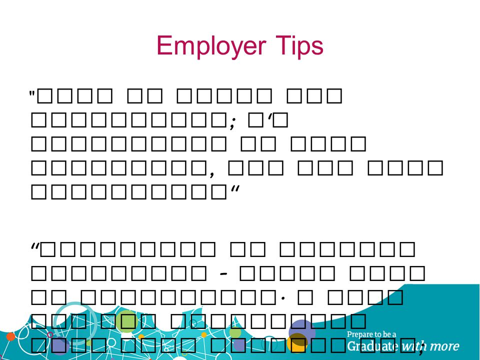 Employer Tips Keep it brief but intriguing; I m interested in your interests, but not that interested