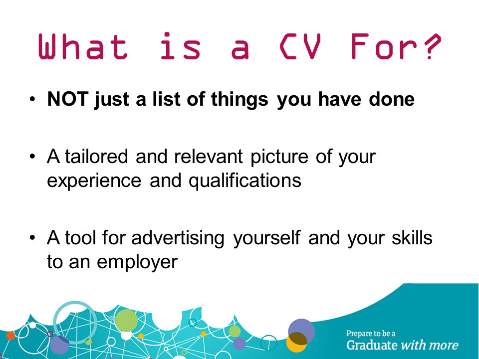 What is a CV For NOT just a list of things you have done