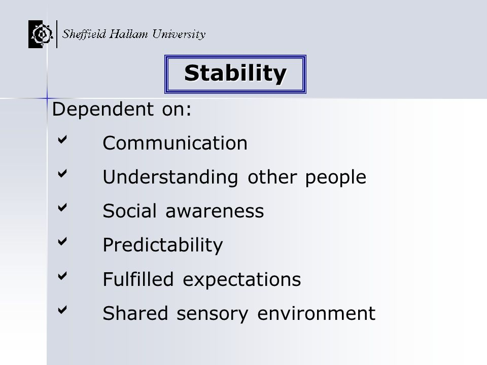 Stability Dependent on: Communication Understanding other people