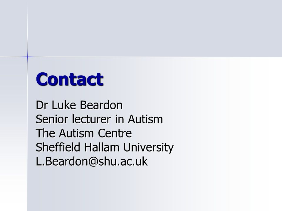 Contact Dr Luke Beardon Senior lecturer in Autism The Autism Centre