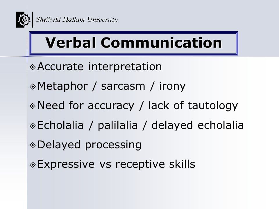 Verbal Communication Accurate interpretation