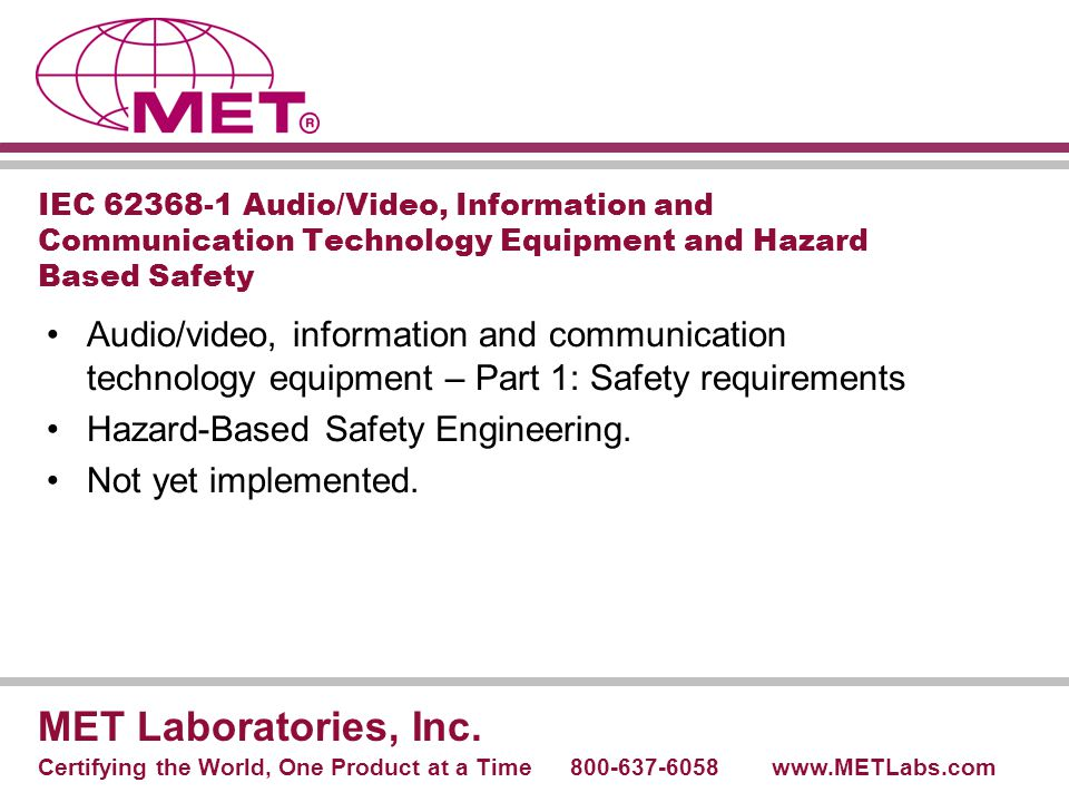 IEC 62368-1 Audio/Video, Information and Communication Technology Equipment and Hazard Based Safety