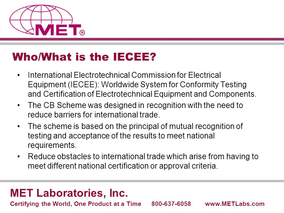 Who/What is the IECEE MET Laboratories, Inc.