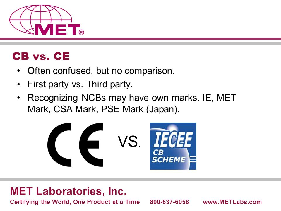 CB vs. CE MET Laboratories, Inc. Often confused, but no comparison.