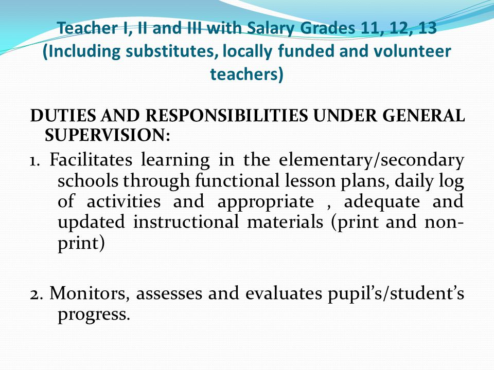 2. Monitors, assesses and evaluates pupil's/student's progress.