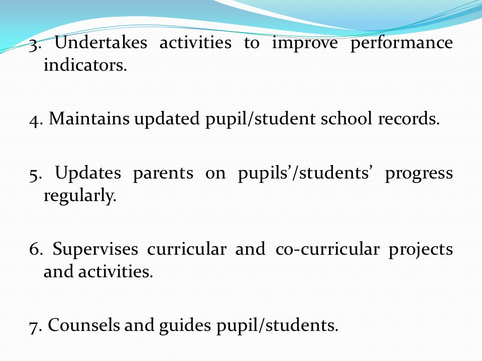 3. Undertakes activities to improve performance indicators. 4