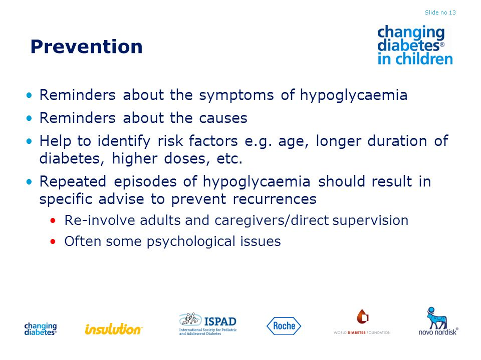 Prevention Reminders about the symptoms of hypoglycaemia