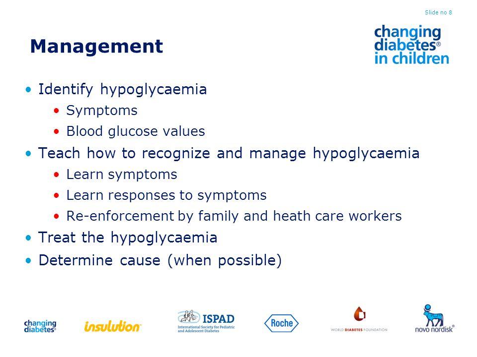 Management Identify hypoglycaemia