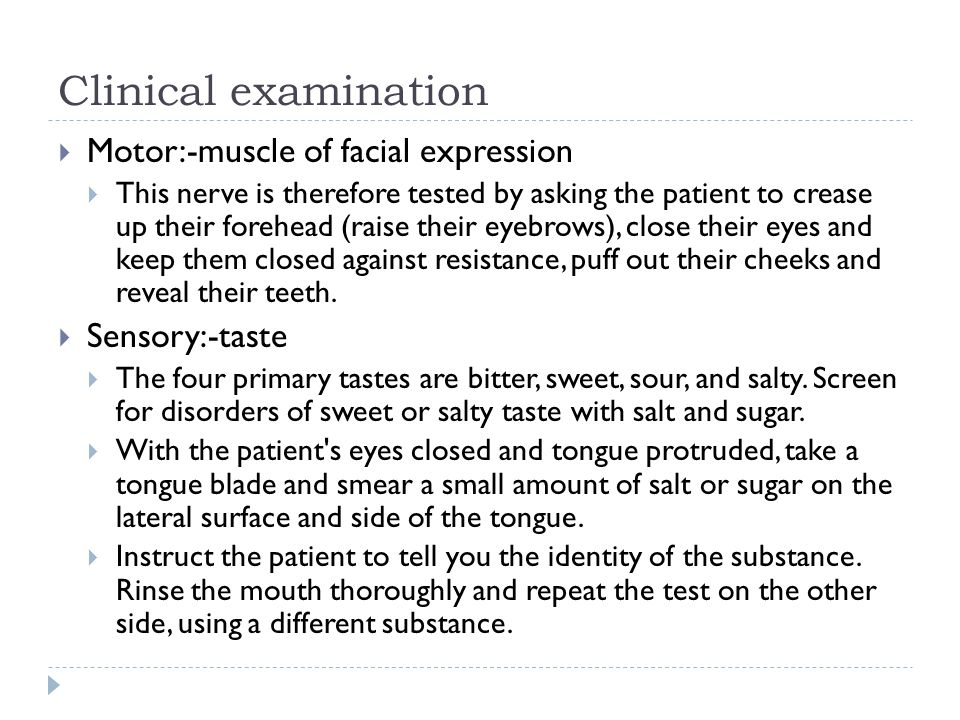 Clinical examination Motor:-muscle of facial expression Sensory:-taste