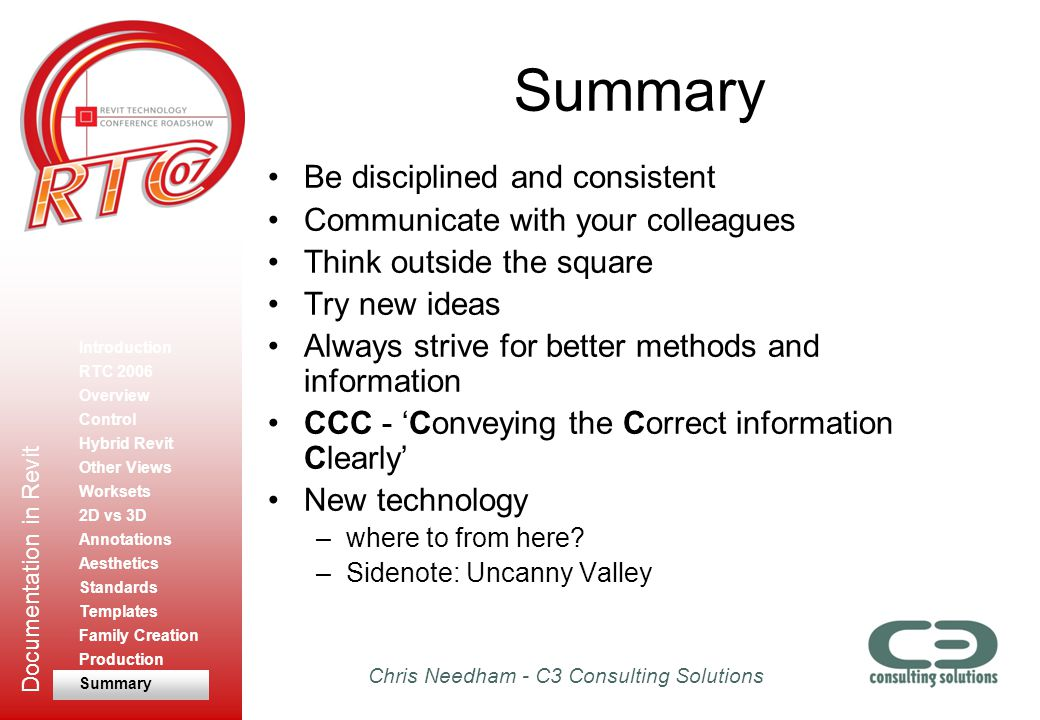 Summary Be disciplined and consistent Communicate with your colleagues