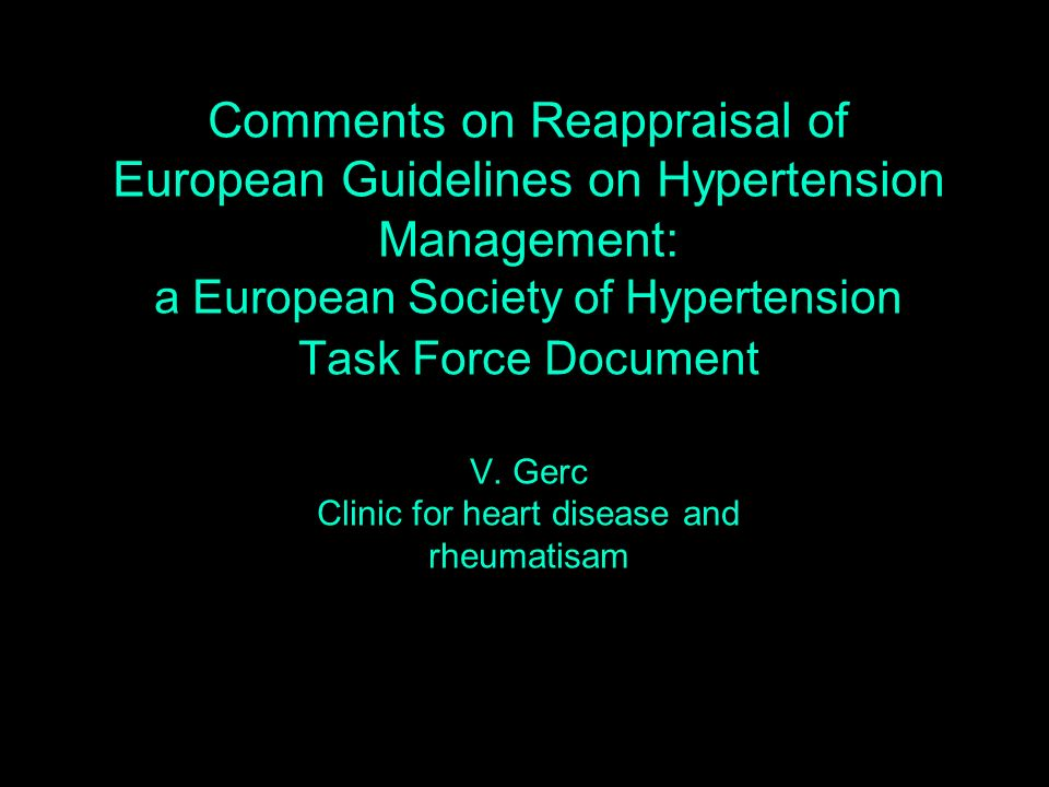Comments on Reappraisal of European Guidelines on Hypertension Management: a European Society of Hypertension Task Force Document V.