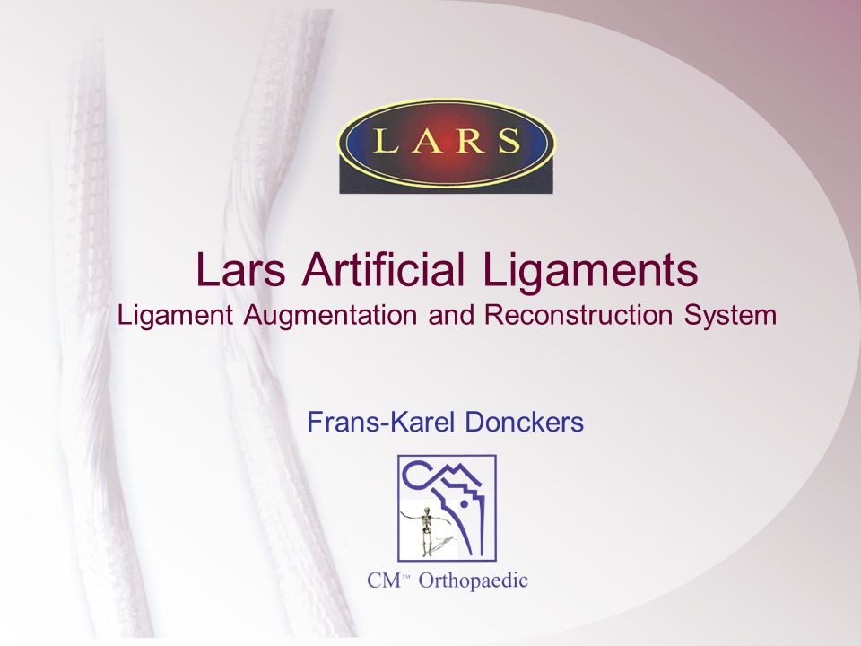 Lars Artificial Ligaments Ligament Augmentation and Reconstruction System