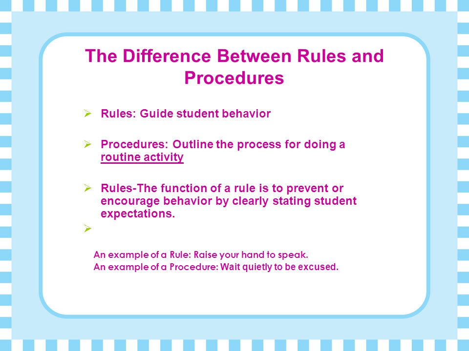The Difference Between Rules and Procedures