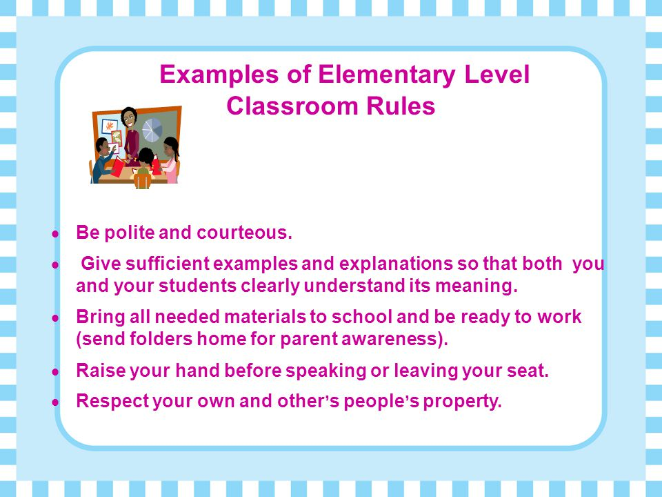 Examples of Elementary Level Classroom Rules