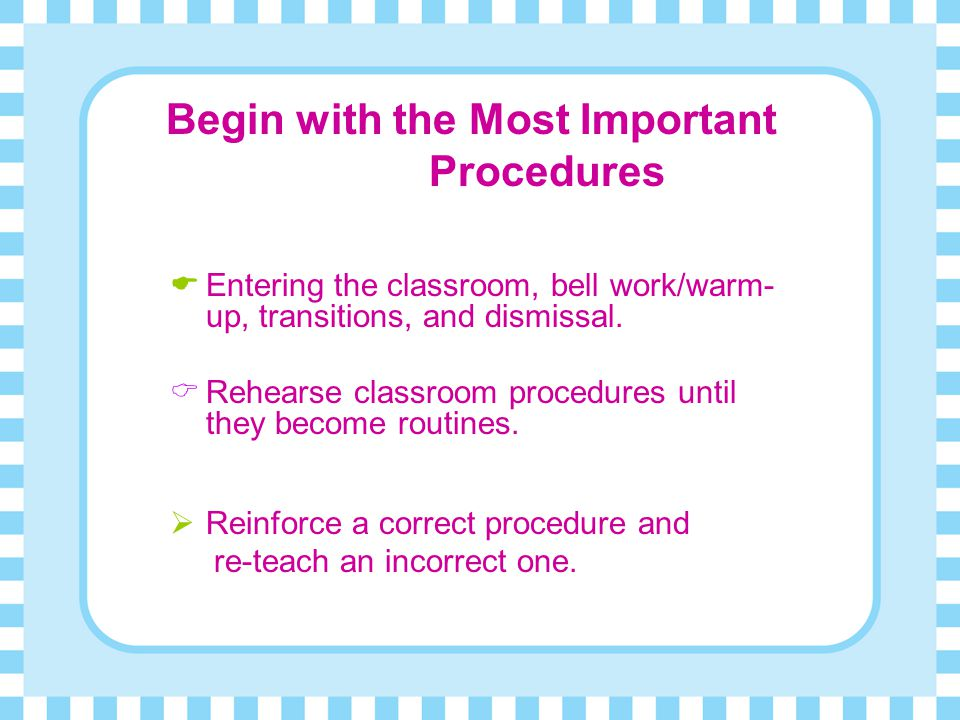 Entering the classroom, bell work/warm-up, transitions, and dismissal.