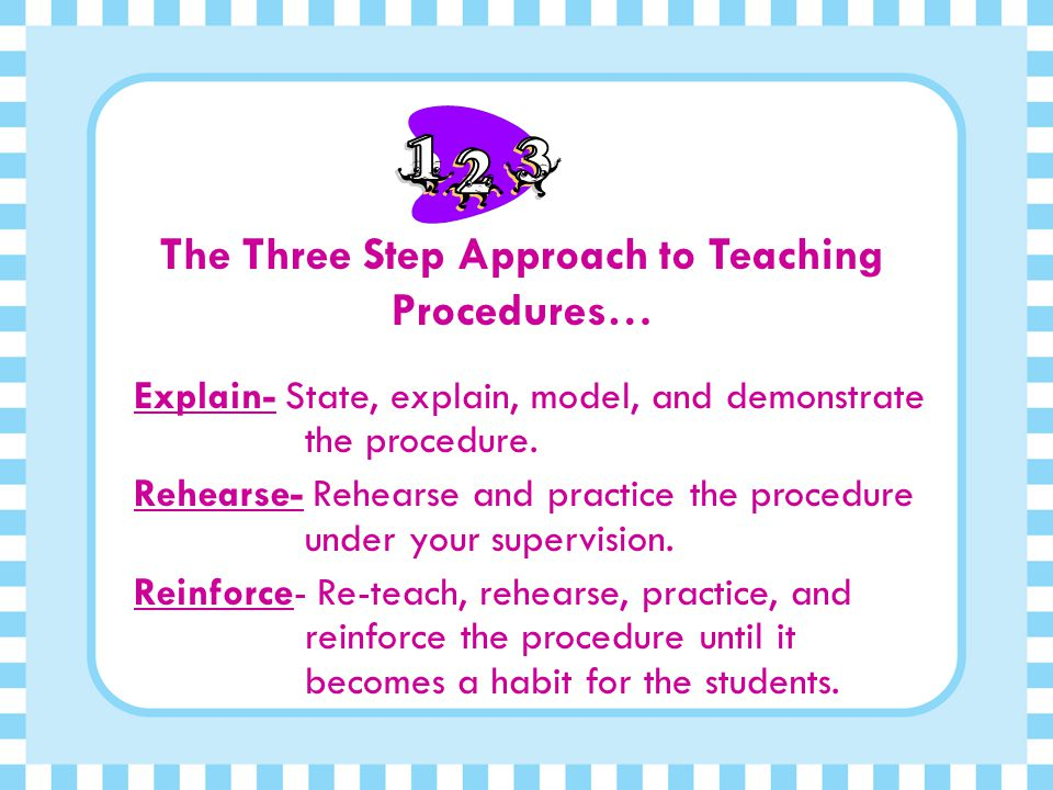 The Three Step Approach to Teaching Procedures…