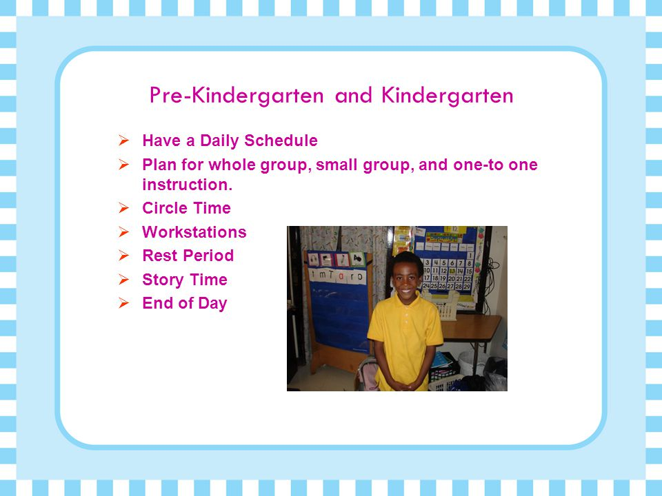 Pre-Kindergarten and Kindergarten