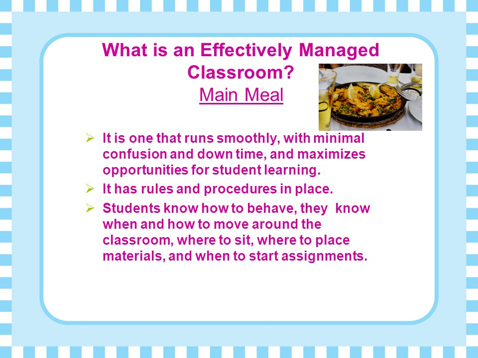 What is an Effectively Managed Classroom Main Meal