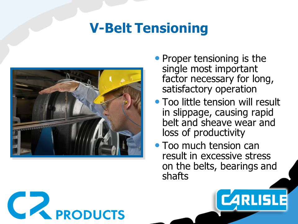 V-Belt Tensioning Proper tensioning is the single most important factor necessary for long, satisfactory operation.