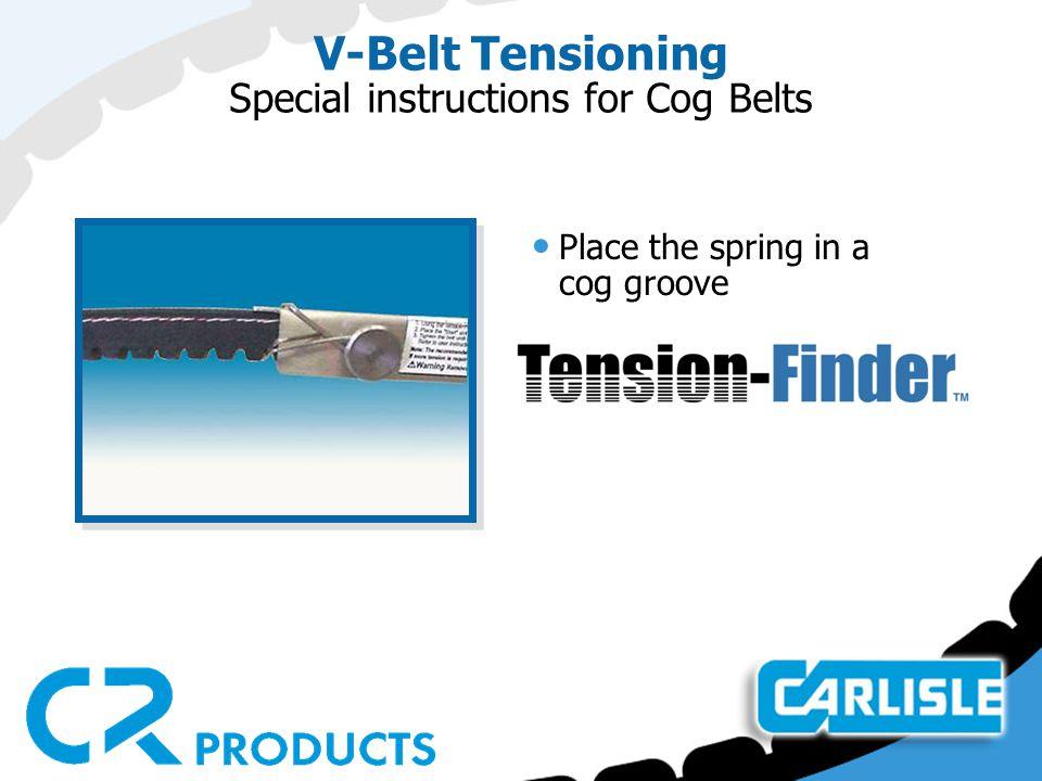 V-Belt Tensioning Special instructions for Cog Belts