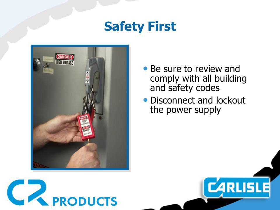 Safety First Be sure to review and comply with all building and safety codes.