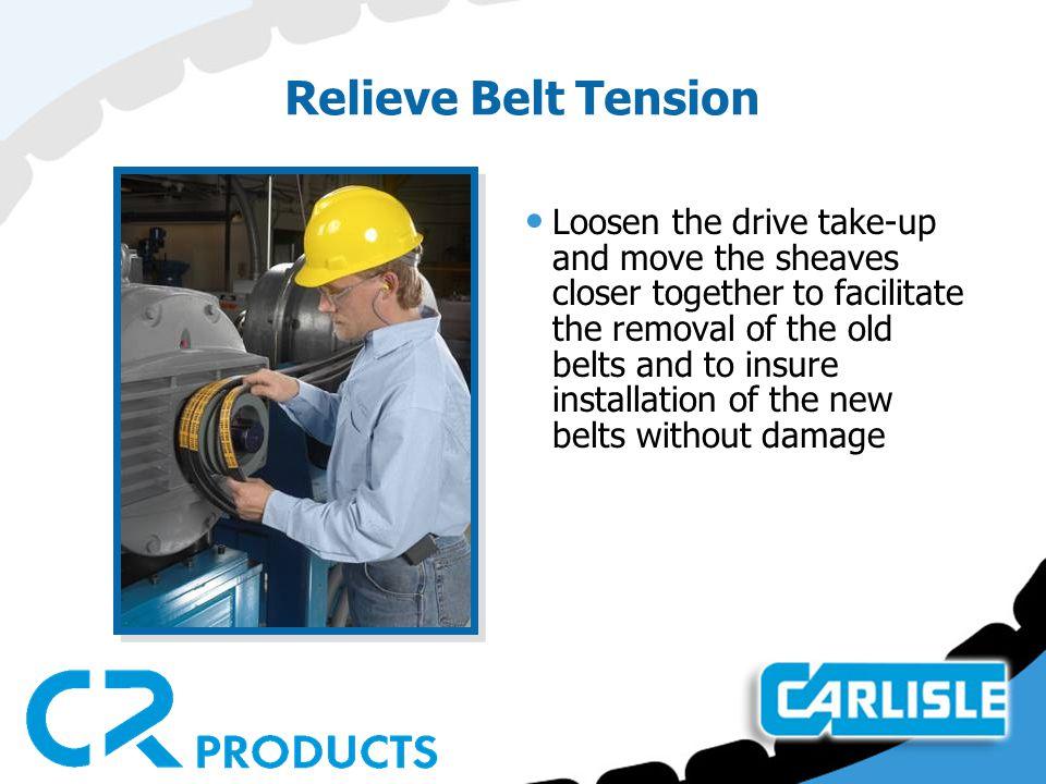 Relieve Belt Tension