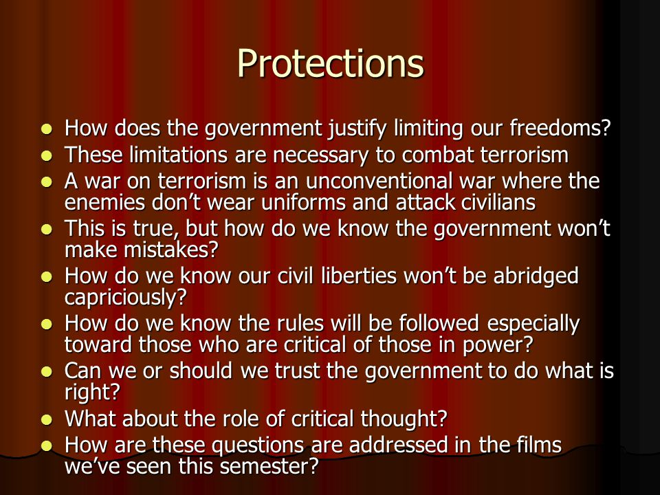 Protections How does the government justify limiting our freedoms