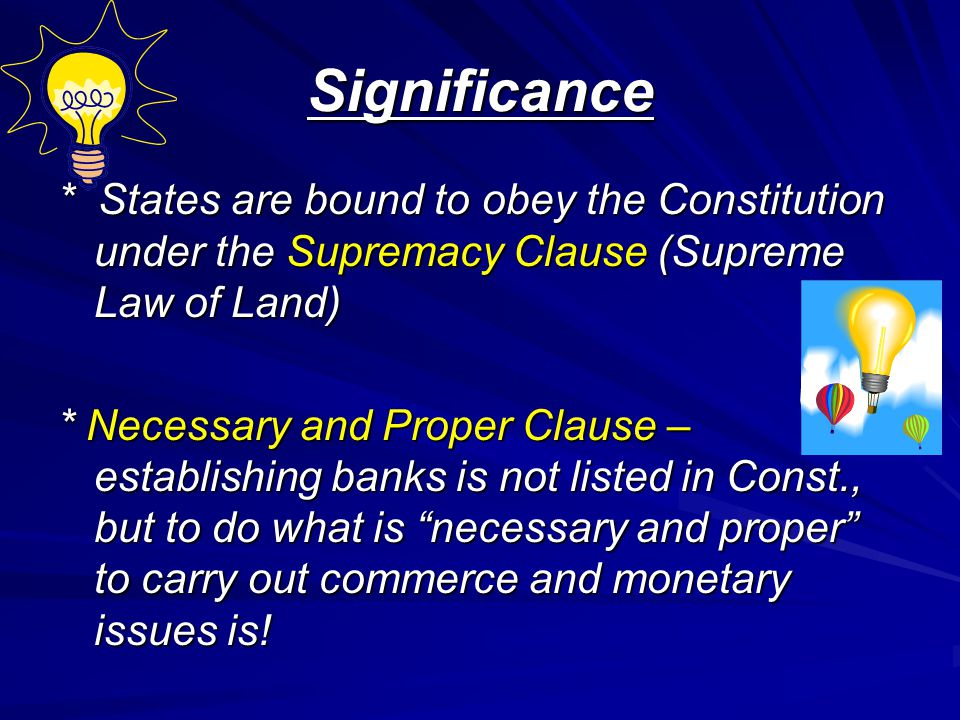 Significance * States are bound to obey the Constitution under the Supremacy Clause (Supreme Law of Land)