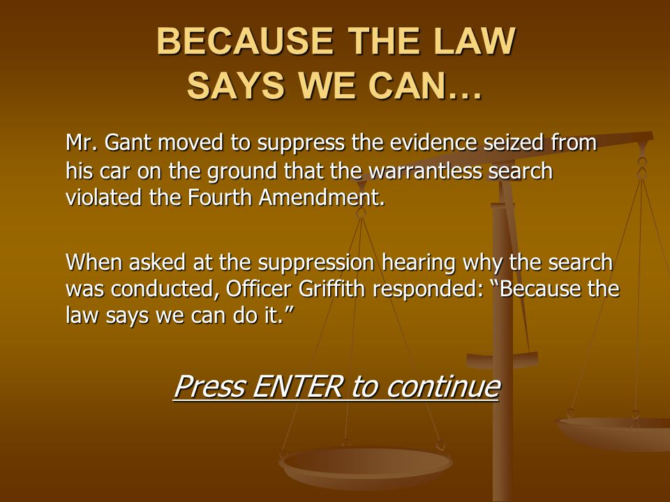BECAUSE THE LAW SAYS WE CAN…