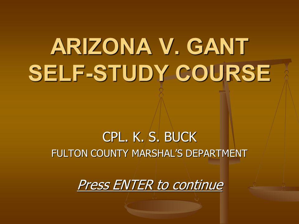 ARIZONA V. GANT SELF-STUDY COURSE