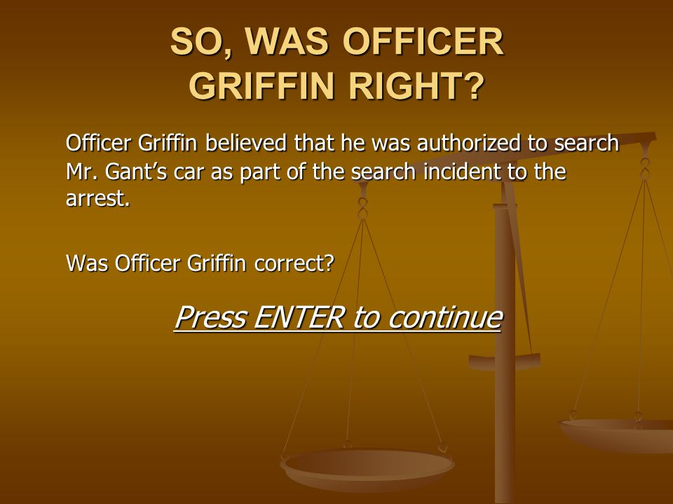 SO, WAS OFFICER GRIFFIN RIGHT