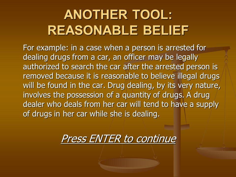 ANOTHER TOOL: REASONABLE BELIEF