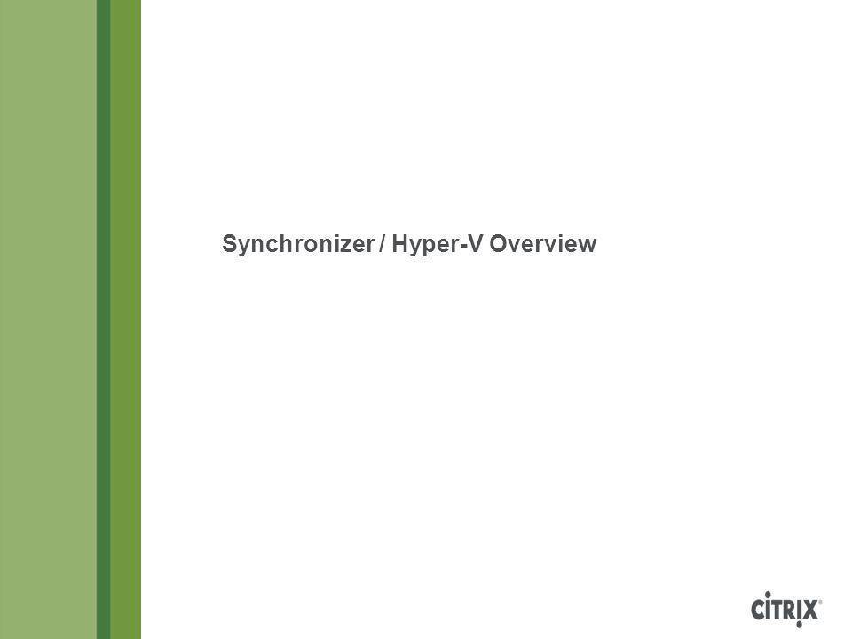 Synchronizer / Hyper-V Overview