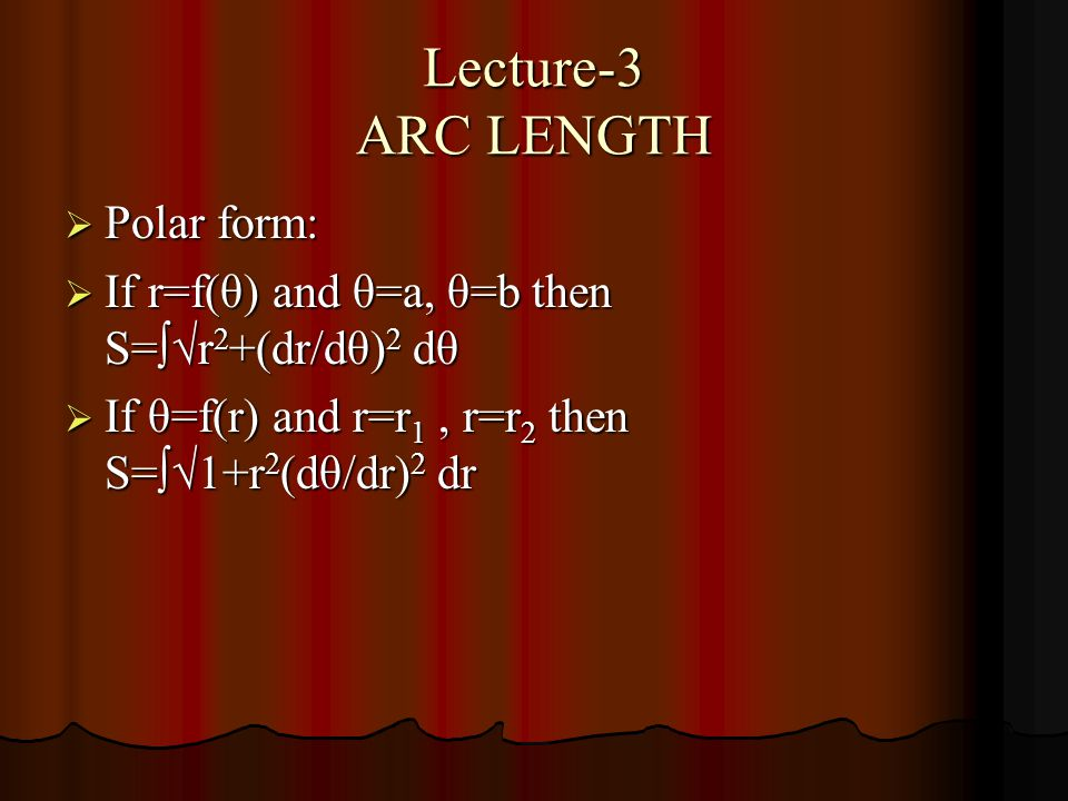 Lecture-3 ARC LENGTH Polar form:
