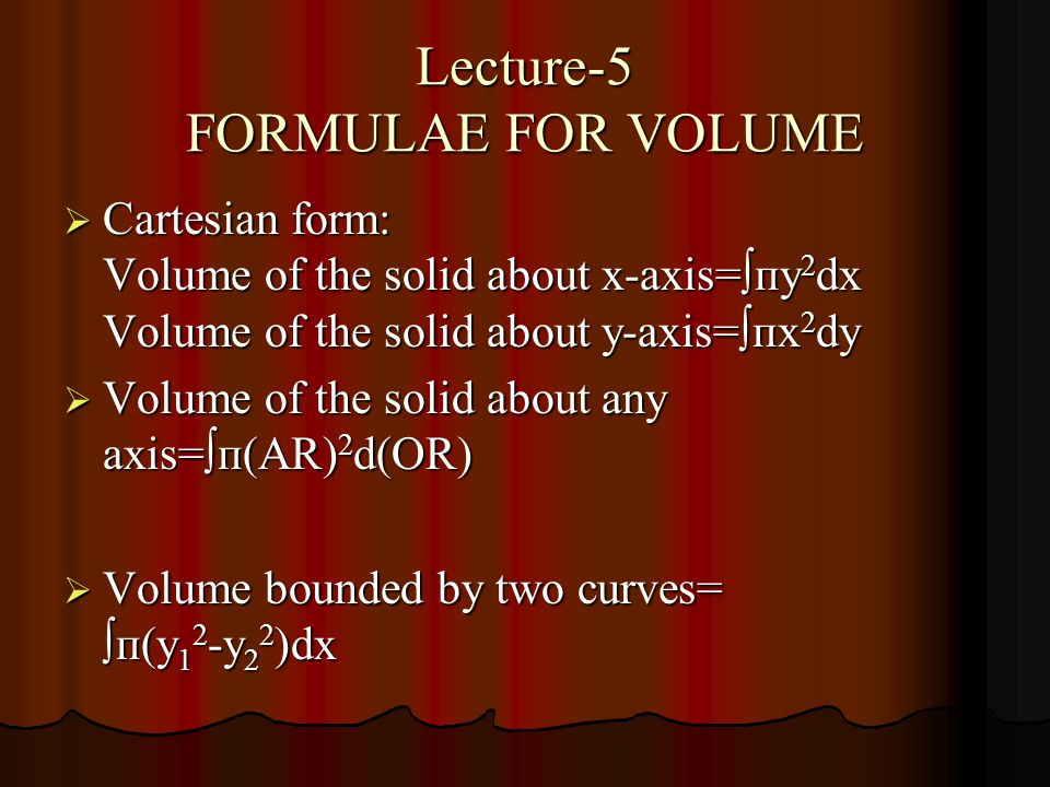 Lecture-5 FORMULAE FOR VOLUME