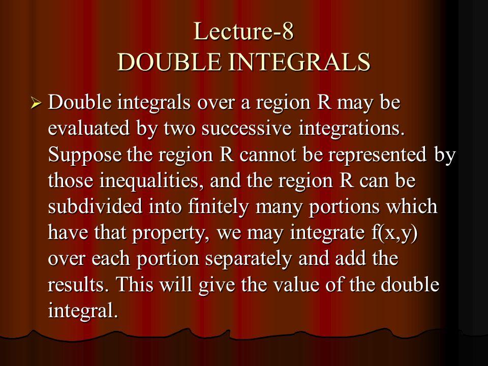 Lecture-8 DOUBLE INTEGRALS