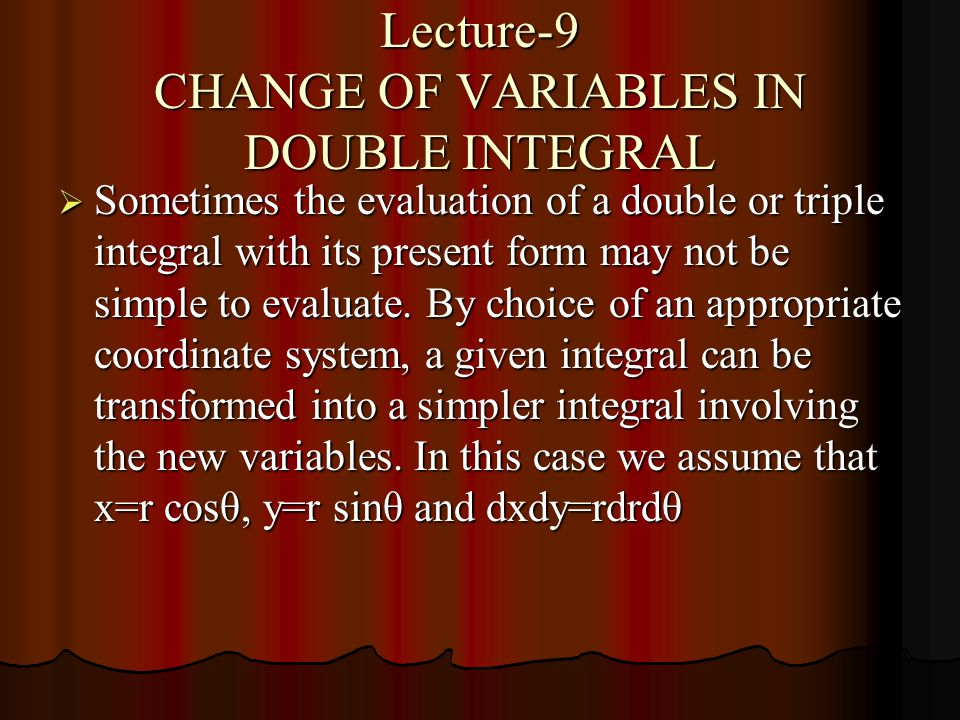 Lecture-9 CHANGE OF VARIABLES IN DOUBLE INTEGRAL