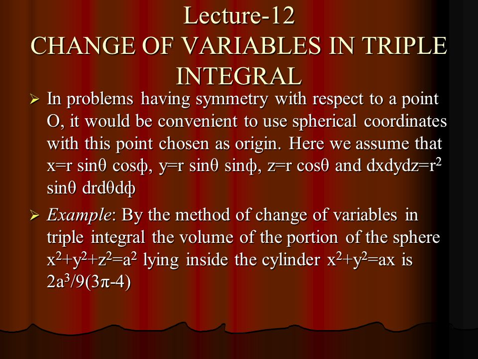 Lecture-12 CHANGE OF VARIABLES IN TRIPLE INTEGRAL
